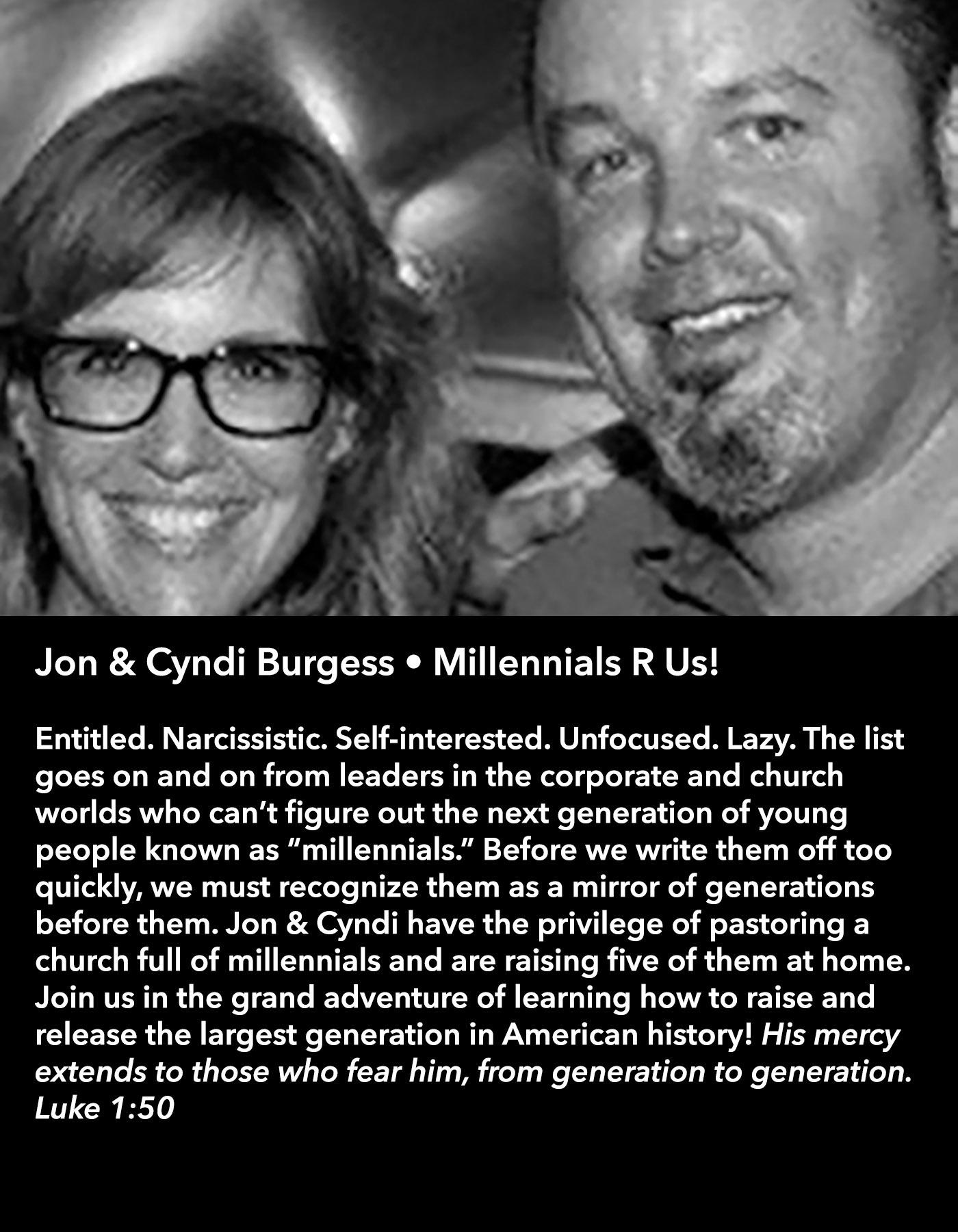 Jon & Cyndi Burgess • Millennials R Us! • Friday Morning, March 17 • 10:30 – 11:45 am