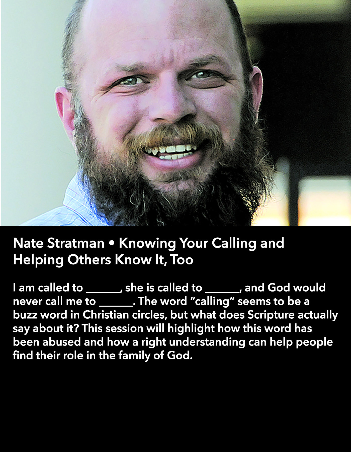 Nate Stratman • Knowing Your Calling and Helping Others Know It Too • Friday Morning, March 17 • 10:30 – 11:45 am