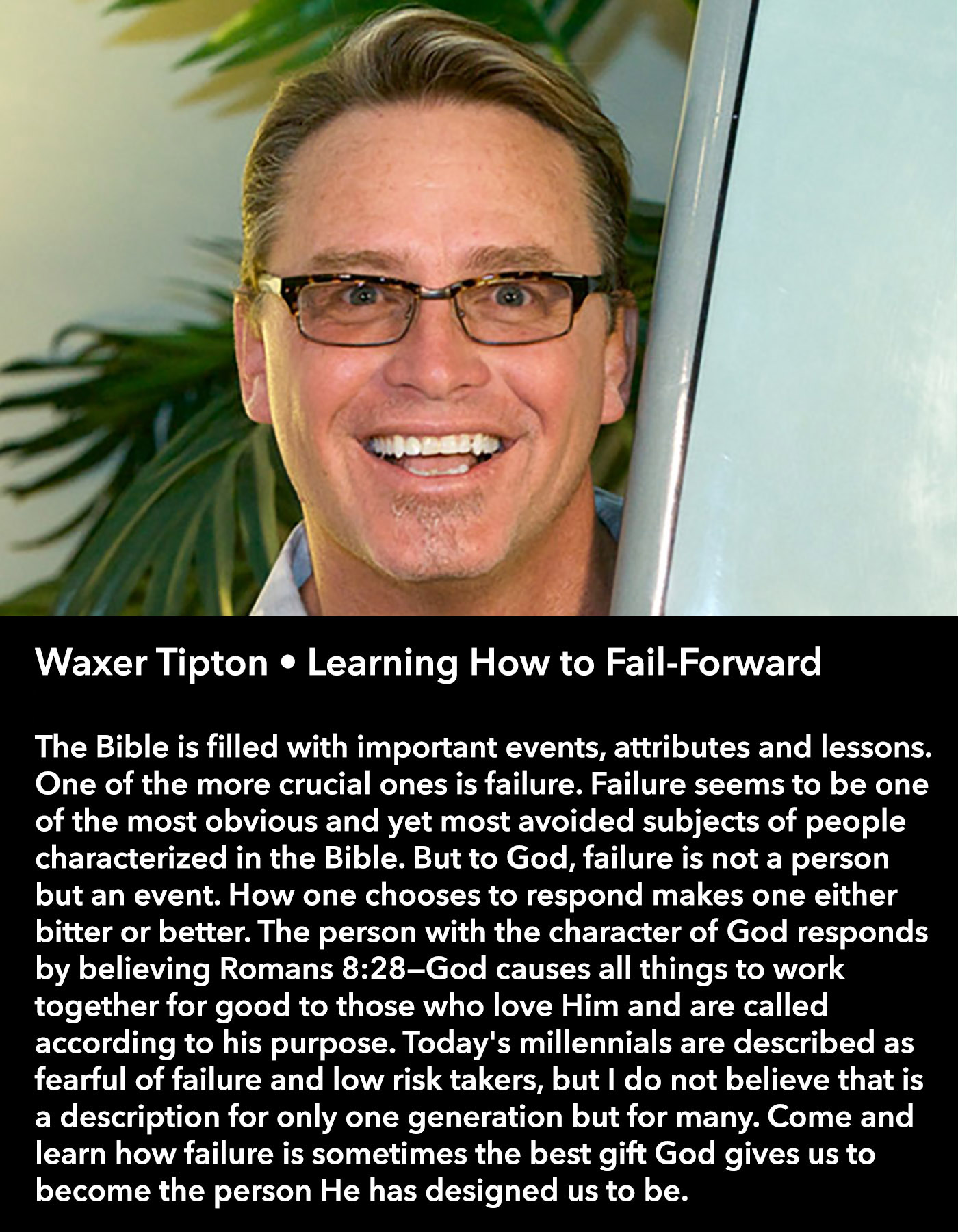 Waxer Tipton • Learning How to Fail-Forward • Friday Morning, March 17 • 10:30 – 11:45 am