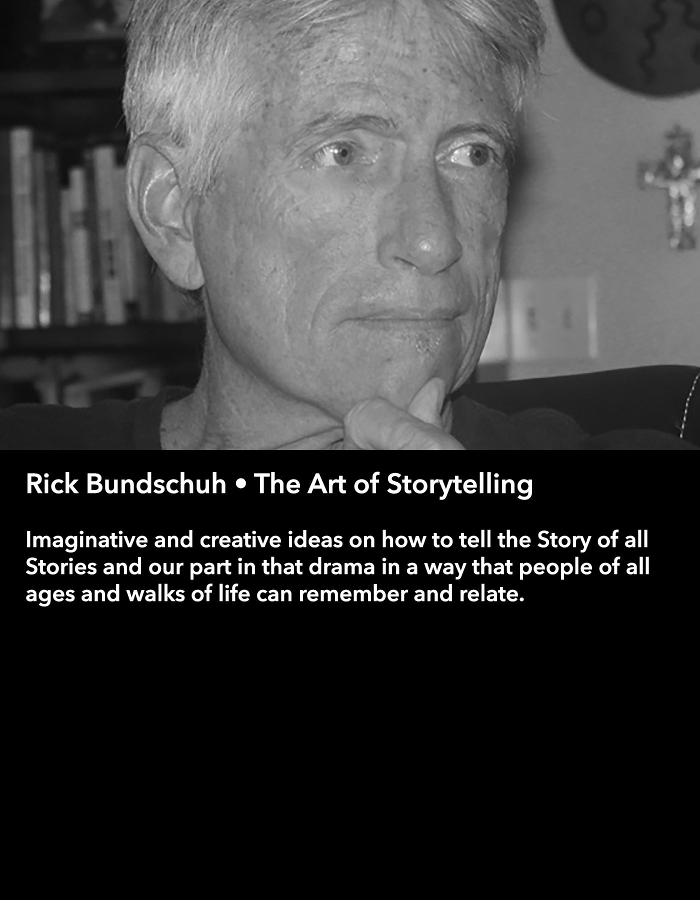 Rick Bundschuh • The Art of Storytelling • Friday Night, March 17 • 8:30 – 9:45 pm