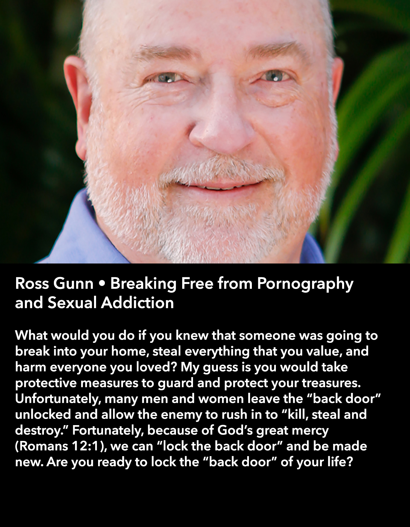 Ross Gunn • Breaking Free from Pornography and Sexual Addiction • Friday Night, March 17 • 8:30 – 9:45 pm