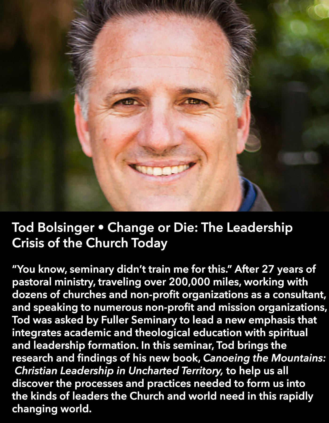 Tod Bolsinger • Change or Die: The Leadership Crisis of the Church Today • Saturday Morning, March 18 • 10:30 – 11:45 am