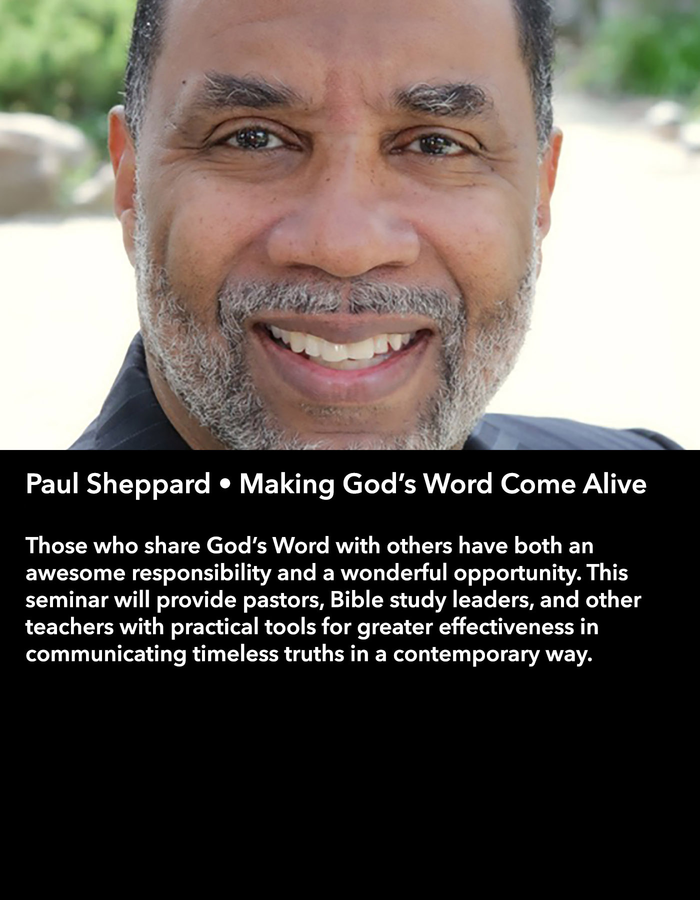 Paul Sheppard • Making God's Word Come Alive • Saturday Morning, March 18 • 10:30 – 11:45 am