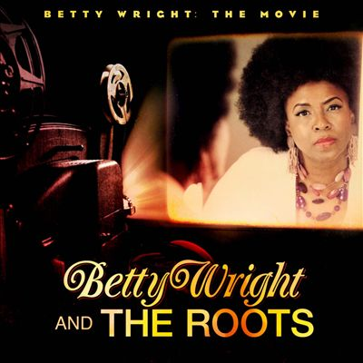 Betty Wright & The Roots