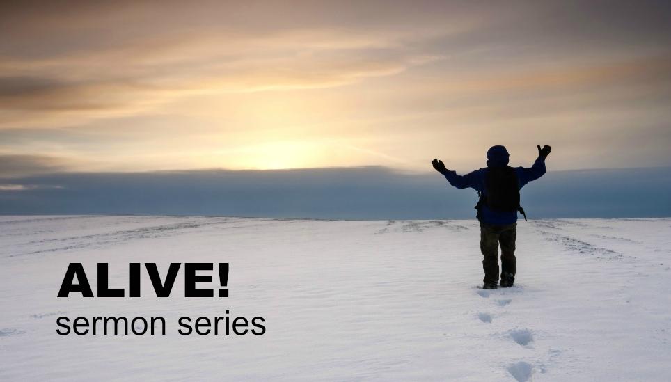 ALIVE Sermon Series Image