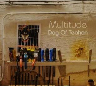 MULTITUDE   Dog of Tehan, 2011