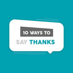 10 Ways to Say Thanks