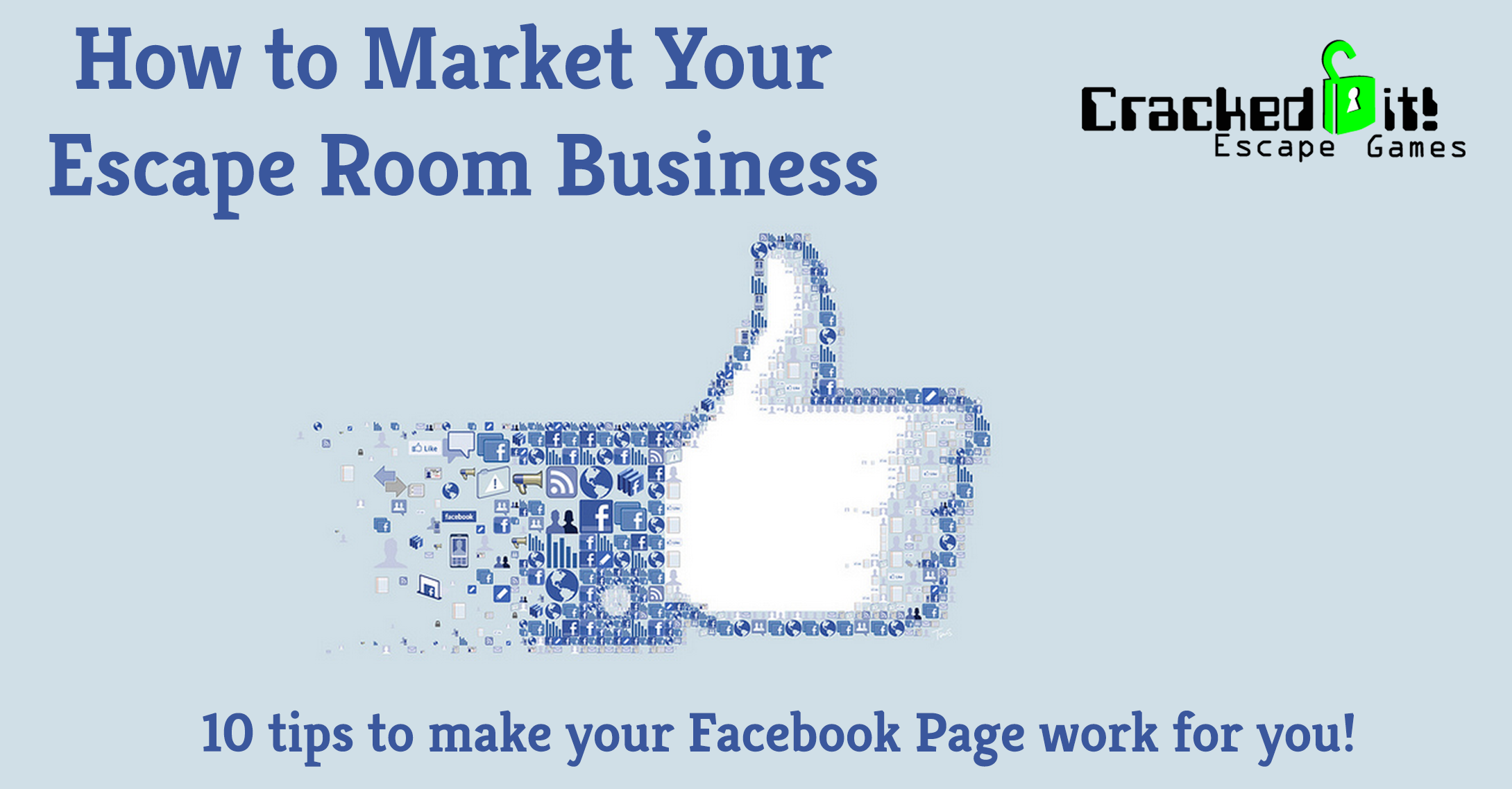 How to Market your Escape Room Business 10 tips to make your Facebook page work for you.