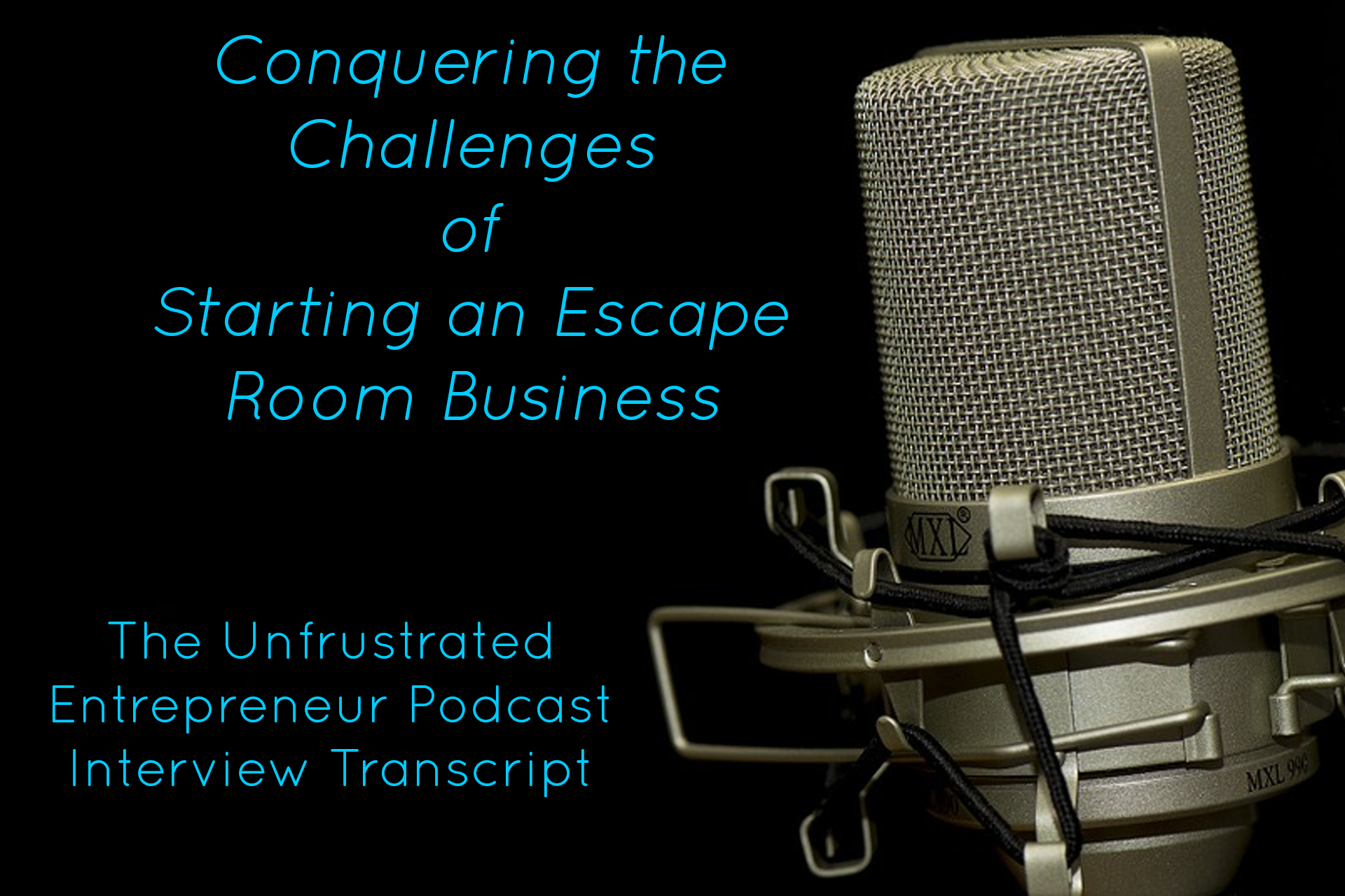 Conquering the Challenges of Starting an Escape Room Business. The Unfrustrated Entrepreneur Podcast interviews Brian Vinciguerra the Owner of Cracked it! Escape Games. An Escape Room and Virtual Reality arcade in Jacksonville, North Carolina.