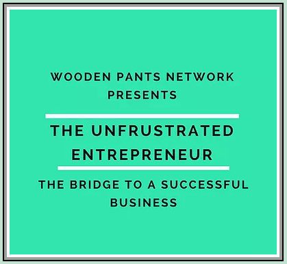Wooden Pants Network Presents the Unfrustrated Entrepreneur. The Brige to a Successful Business. Click the picture to listen to the podcast in it's original location.