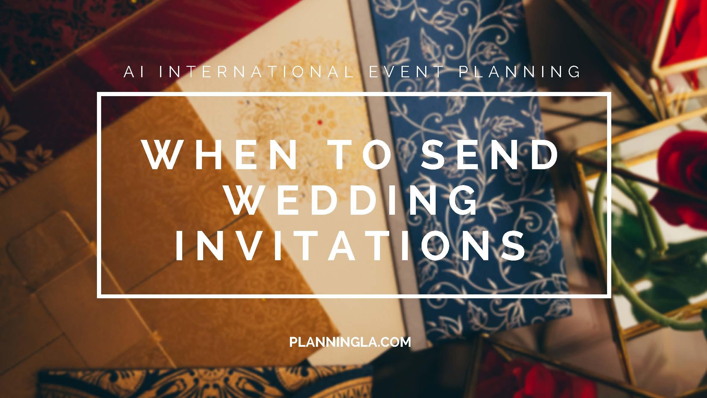 When To Send Wedding Invitations | A Beverly Hills Event Planner | Ai International Event Planner.jpg