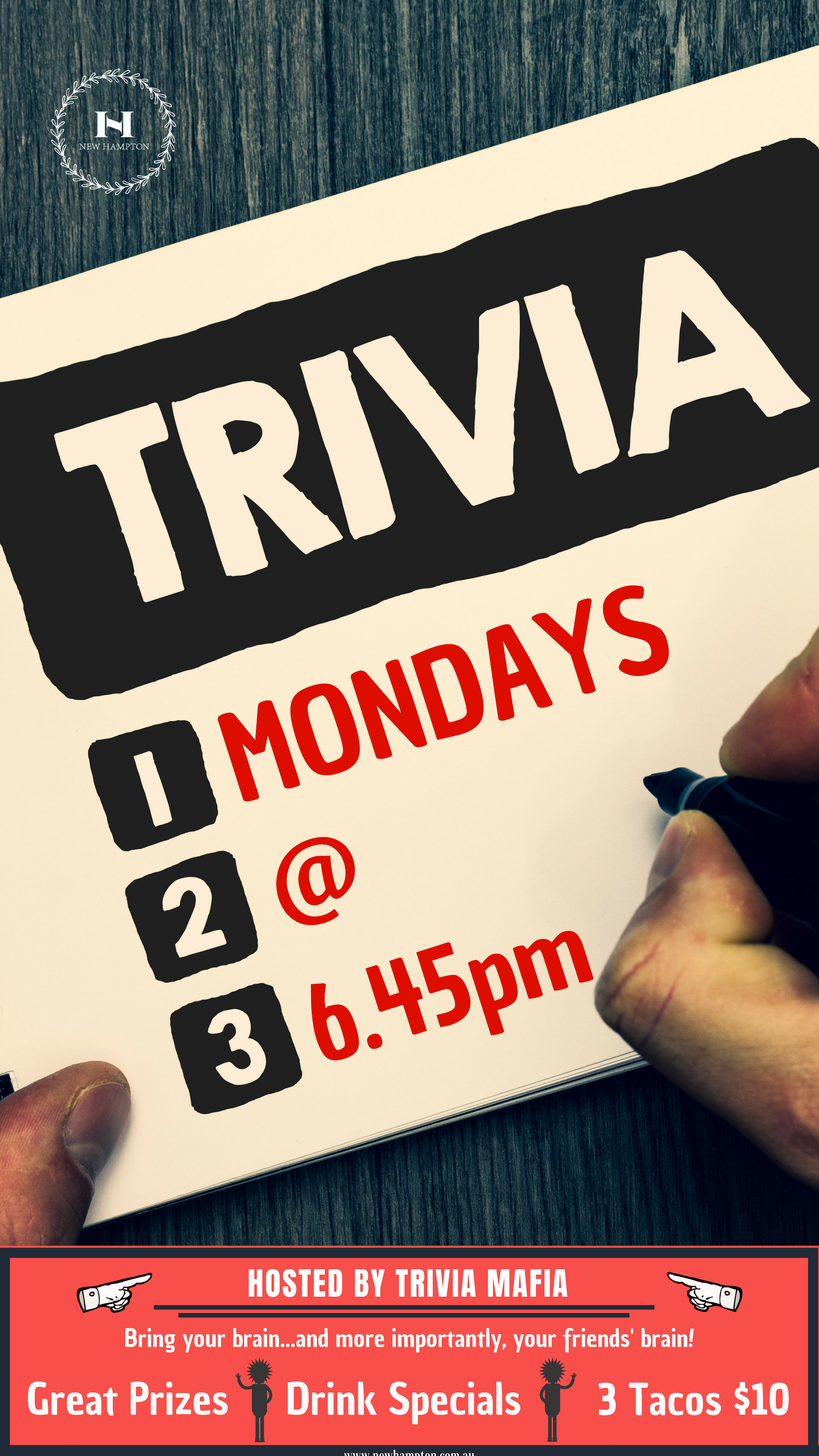 Monday TRIVIA - $10 Taco's$5 Tequila$10 MargaritasMonday's are taken care of at The New Hampton