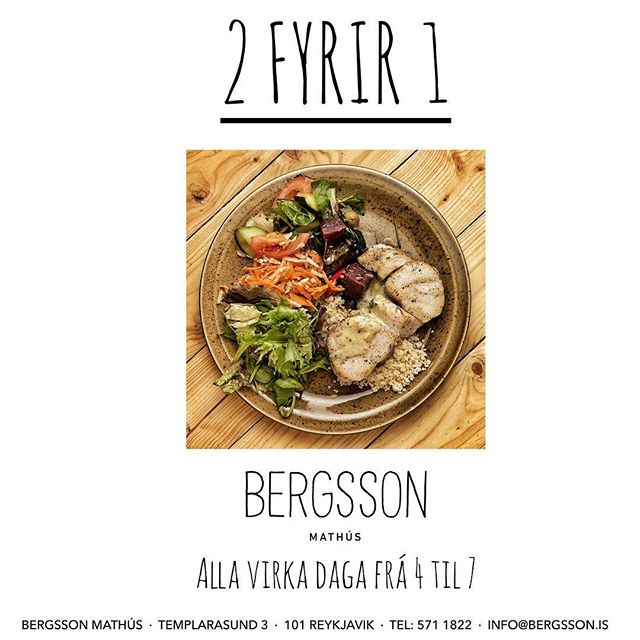 Við bjóðum upp á 2 fyrir 1 á Bergsson alla virka daga milli 16.00 - 19.00