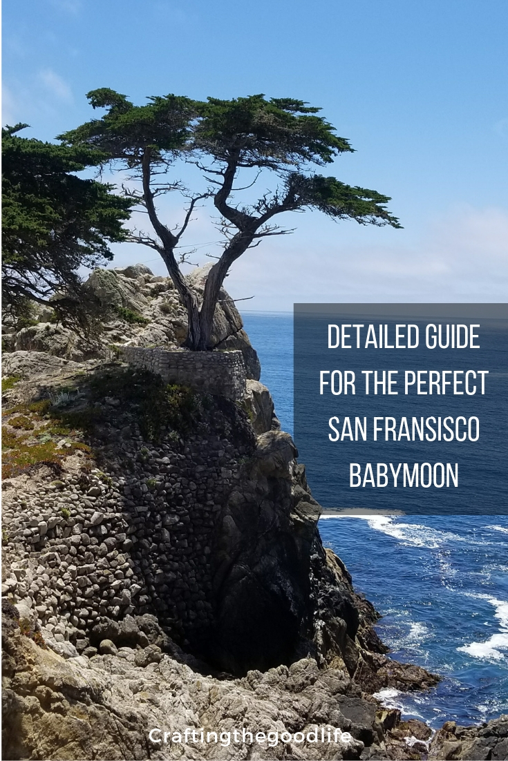 The Best Montery & San Francisco Baby Moon Trip | Complete Guide and Detailed 5-Day Itinerary