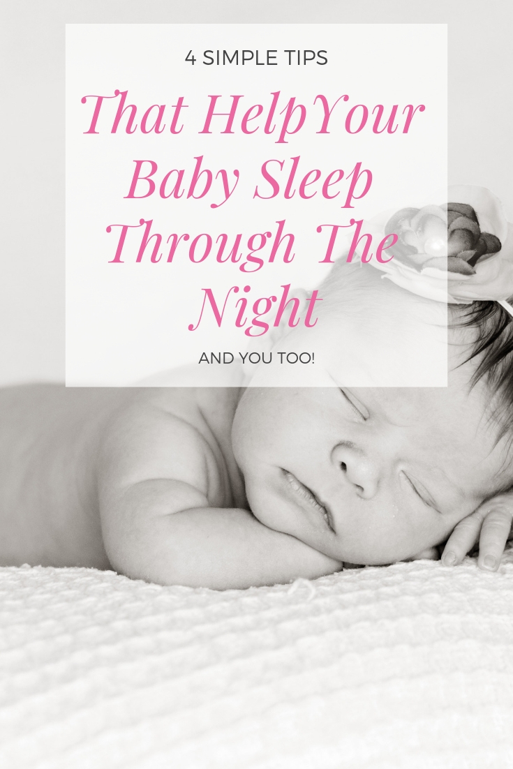 How to Get your Infant to Sleep Through The Night | 4 Simple and Practical Tips