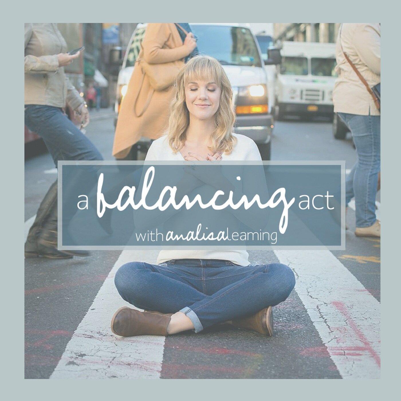 A Balancing Act Podcast