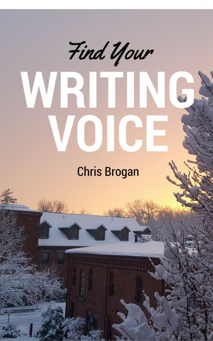 Find Your Writing Voice by Chris Brogan