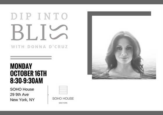 Dip Into Bliss at SOHO House - October 16th 830-930am.jpg