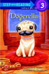 Dogerella  written by Maribeth Boelts  (Random House Books for Young Readers, 2008) Purchase from Amazon