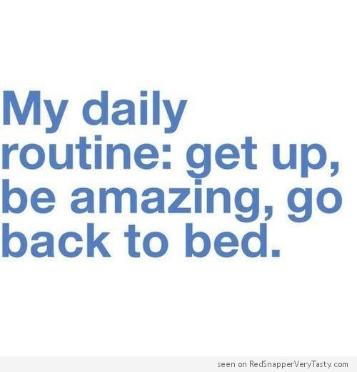 Find a routine that works for you and stick to it!