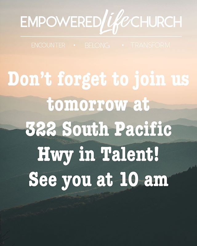 See you at 10am tomorrow in the new building!! Don't forget! 322 South Pacific Hwy in Talent!!
