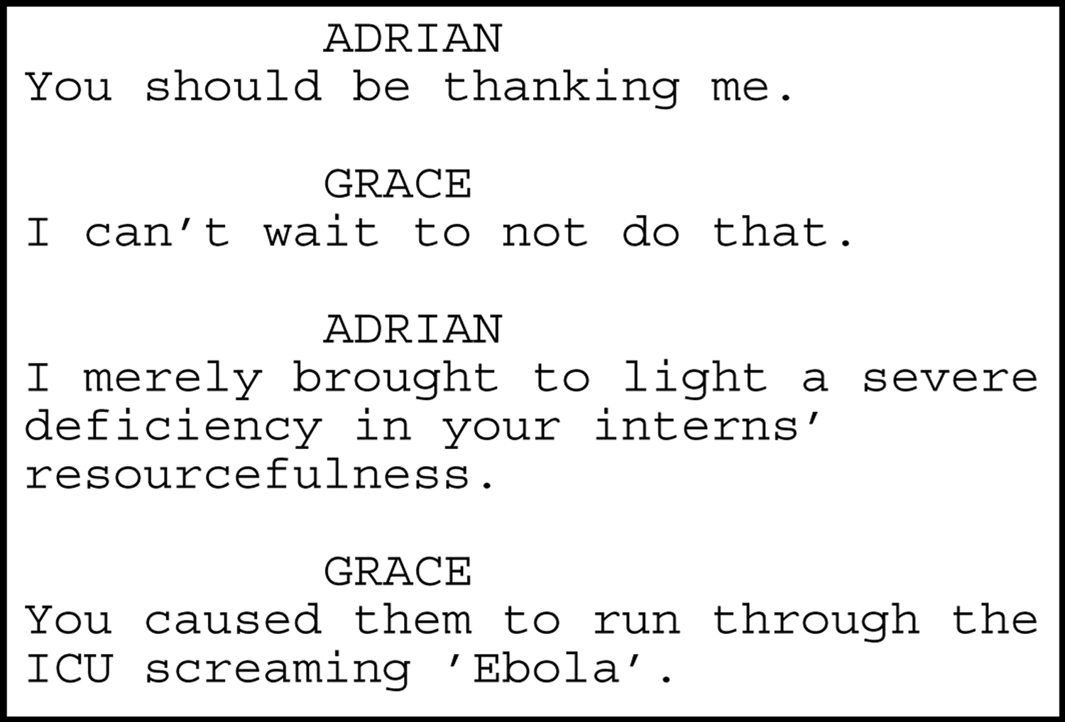 "Excerpt from Meyer's script ""Patient."""