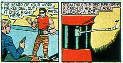 Just so we're clear, his name is the Red Bee, and he releases a bee from his belt.