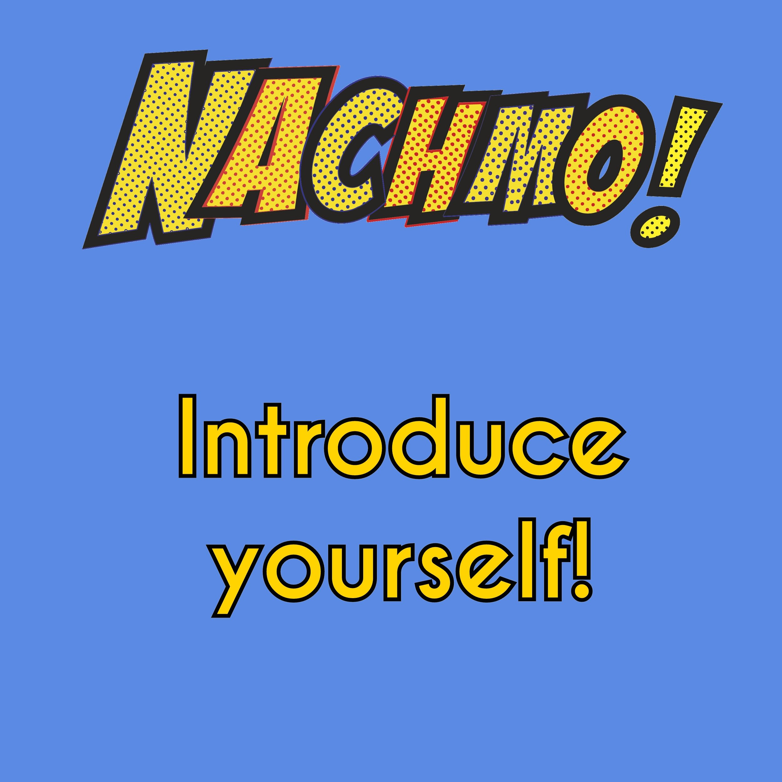 Jan 1: Introduce yourself! - Prompt: State your name and NACHMO goal for the month on social media!Plus: Find a notebook that you can keep notes in.Lens: Start making a playlist that keeps track of videos you like.
