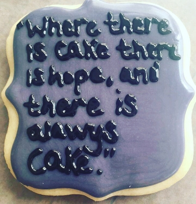 where there is cake there is hope cookie.jpg