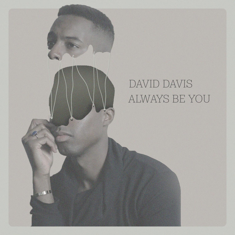 David Davis - Always Be You