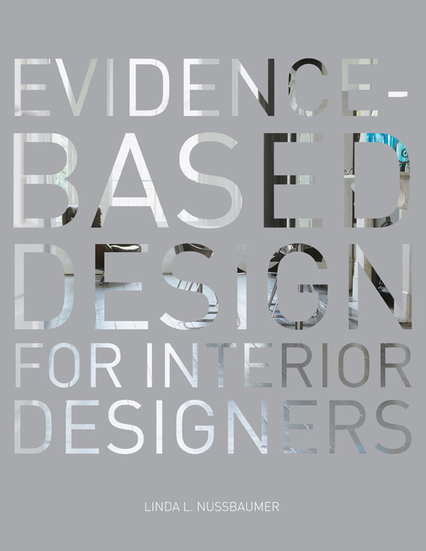 "Development Edit Book Project   Evidence-Based Design for Interior Designers  by Linda L. Nussbaumer (University of South Dakota), © 2010 Fairchild Books.   ""A special thanks goes to Rob Phelps for his great work as a reviewer and editor.""   — Linda L. Nussbaumer"