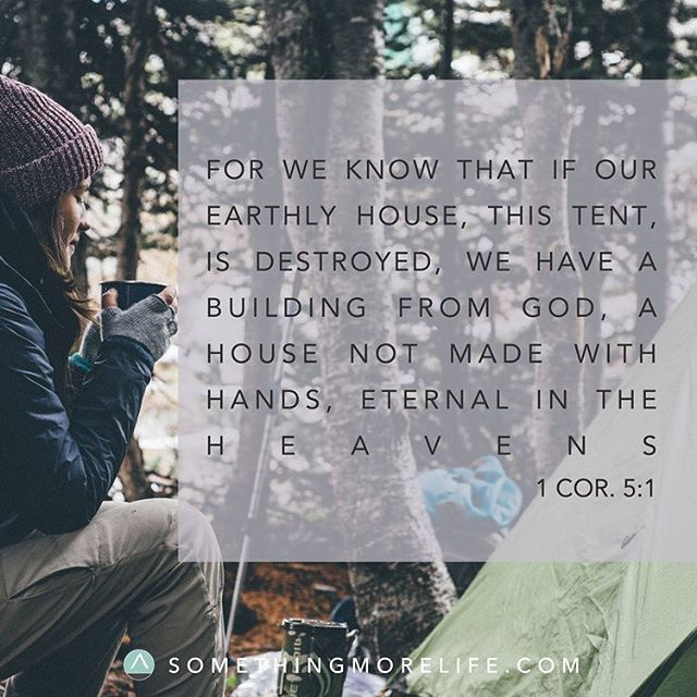 """""""So in this same way we are on a camping trip. A camping trip that God has sent us on. There is no need to take along with us tons of supplies because in a little while we will just be going home."""" In case you missed our latest post here it is! Check out the link in the bio. #somethingmorelife #somethingmore #God #Godisgood #heaven #camping #campingtrip #home #comfortable #uncomfortable"""