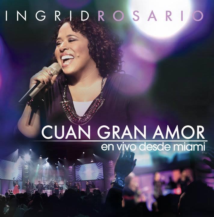 Ingrid Rosario Cuan Gran Amor