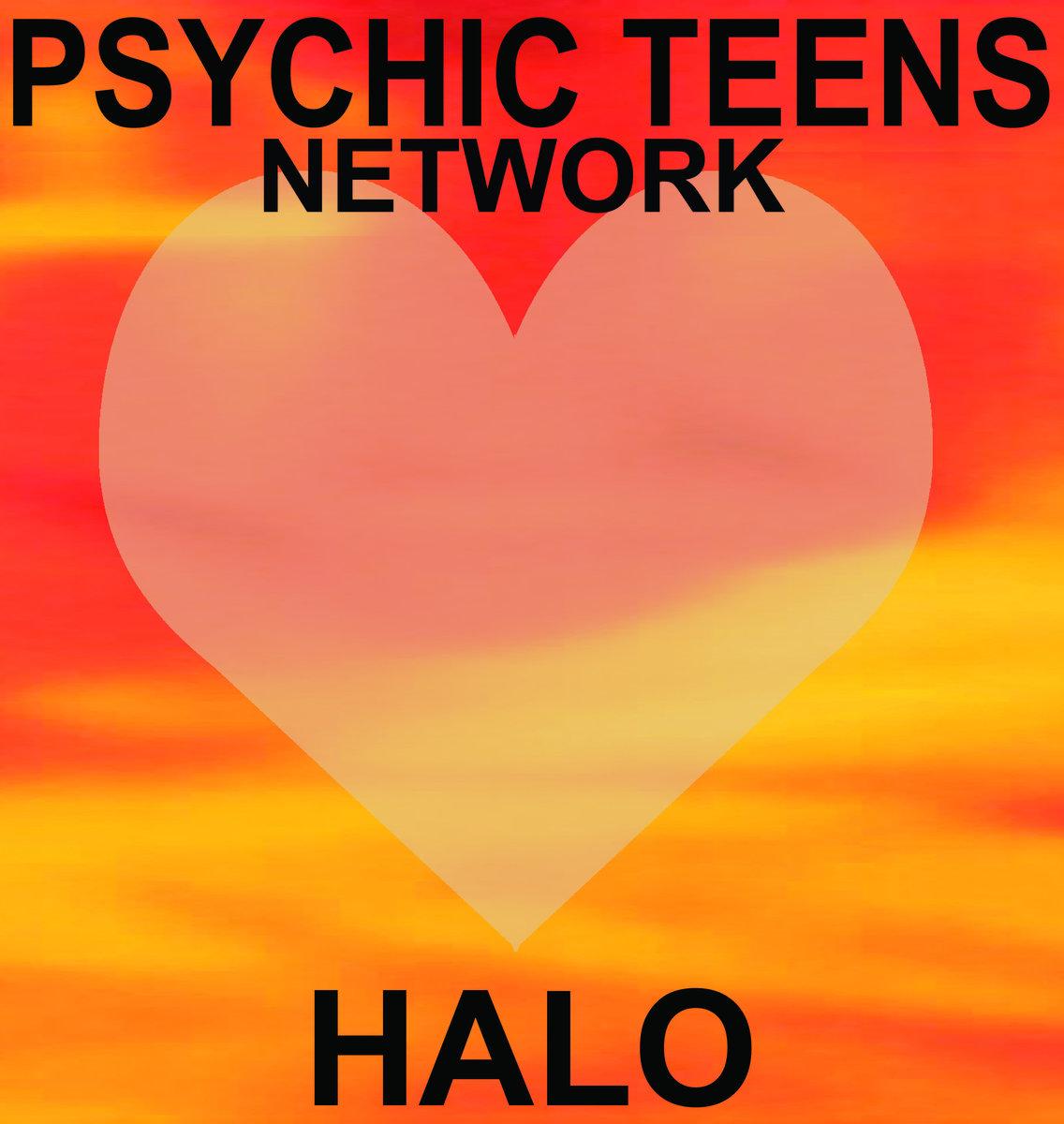 Psychic Teens • Halo