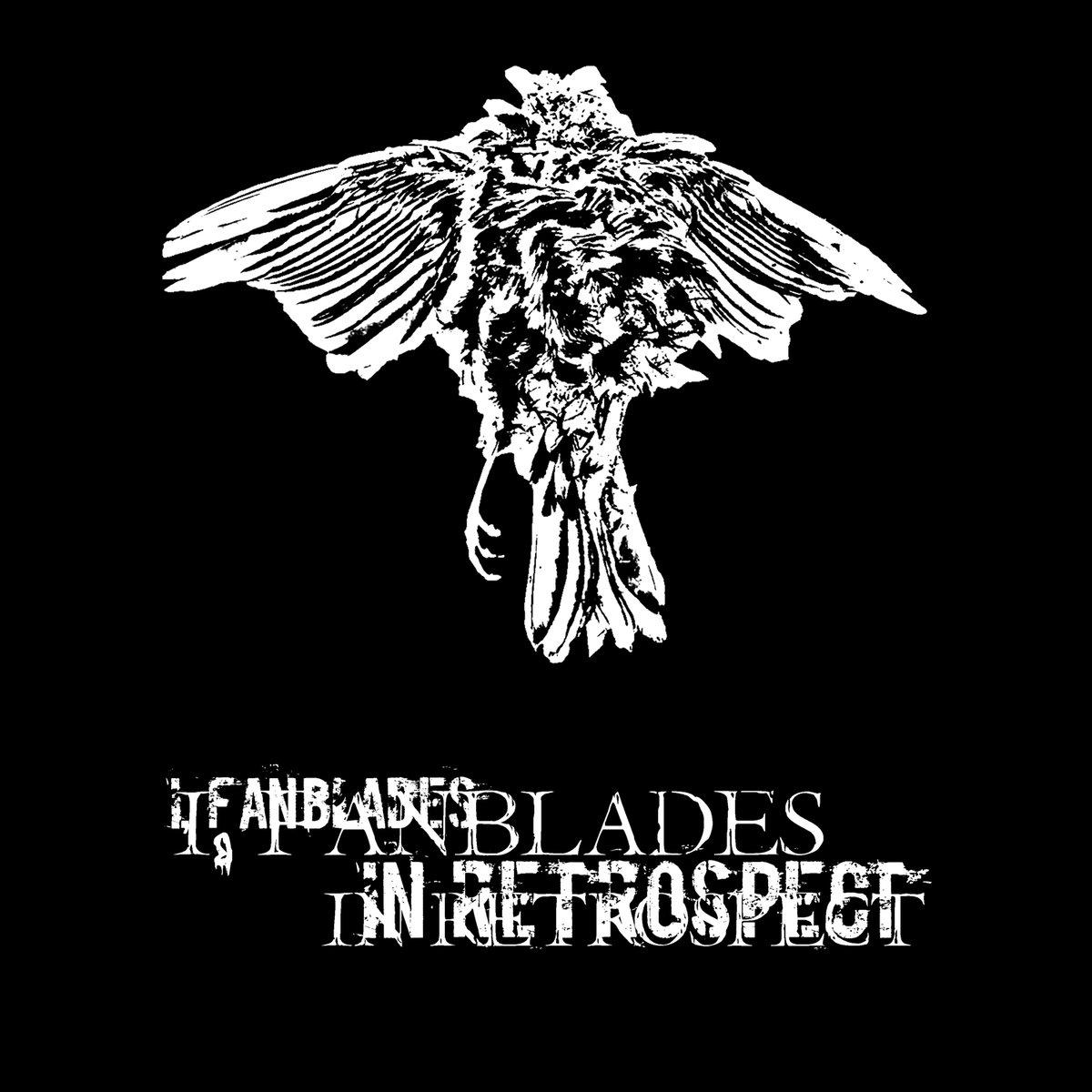I, Fanblades • In Retrospect