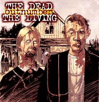 The Dead Outnumber The Living • The Dead Outnumber The Living
