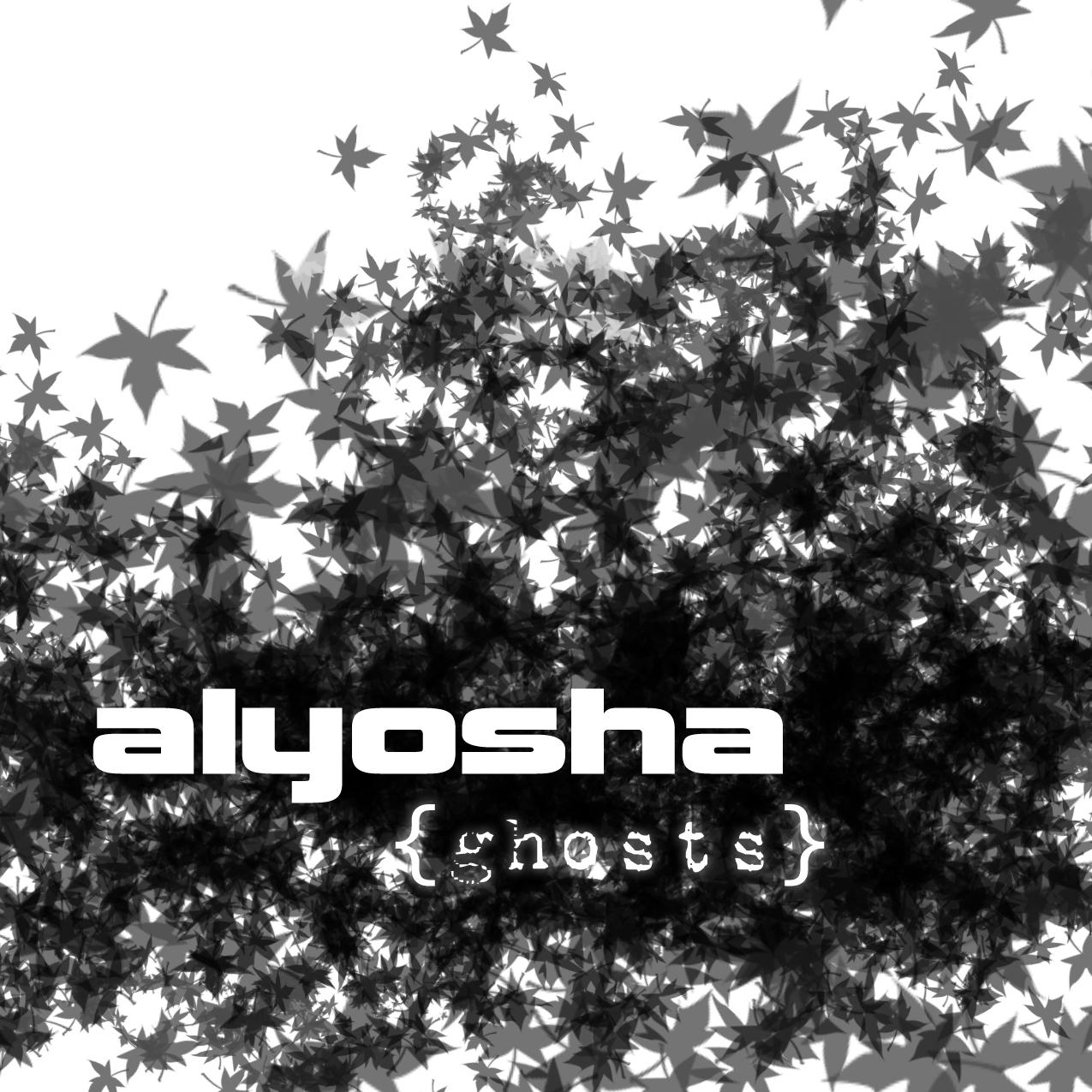 Alyosha • {ghosts}