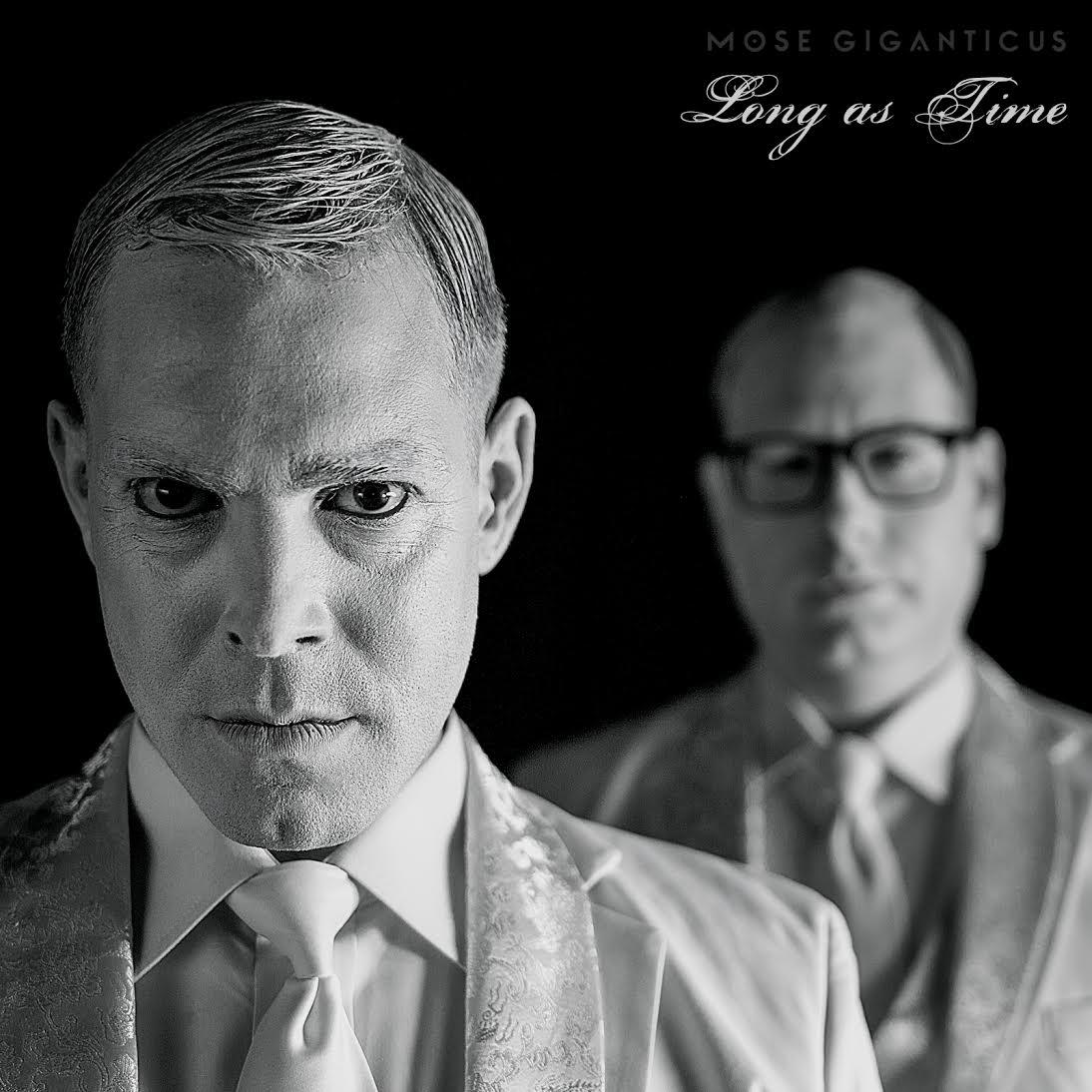 Mose Giganticus • Long As Time (Single)