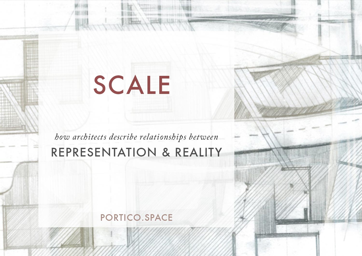 DRAWING FOR ARCHITECTS BASICS: SCALE — PORTICO