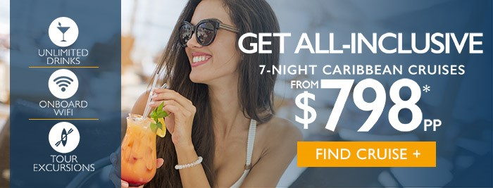 All Inclusive 7 night cruises with unlmited drinks, onboard wifi and tours start at $798 per person!