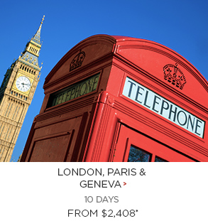 London, Paris & Geneva from $2,408 per person