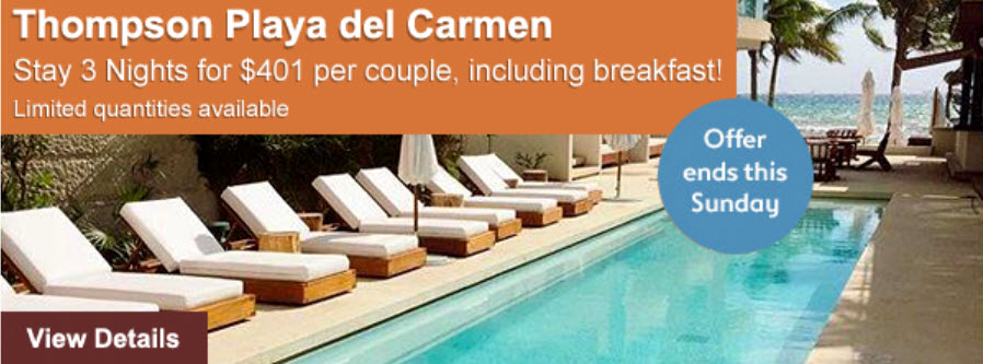 Thompson Playa del Carmen deal $401 for 3 nights per couple including breakfast - info@enjoyvacationing.com for more info!