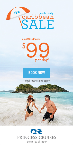 Exclusively Caribbean Sale from $99 per day - Princess Cruises & Enjoy Vacationing