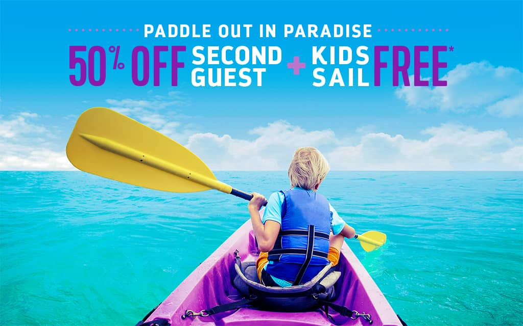 50% off Second Guest & Kids 12 and under sail free (terms and conditions apply)