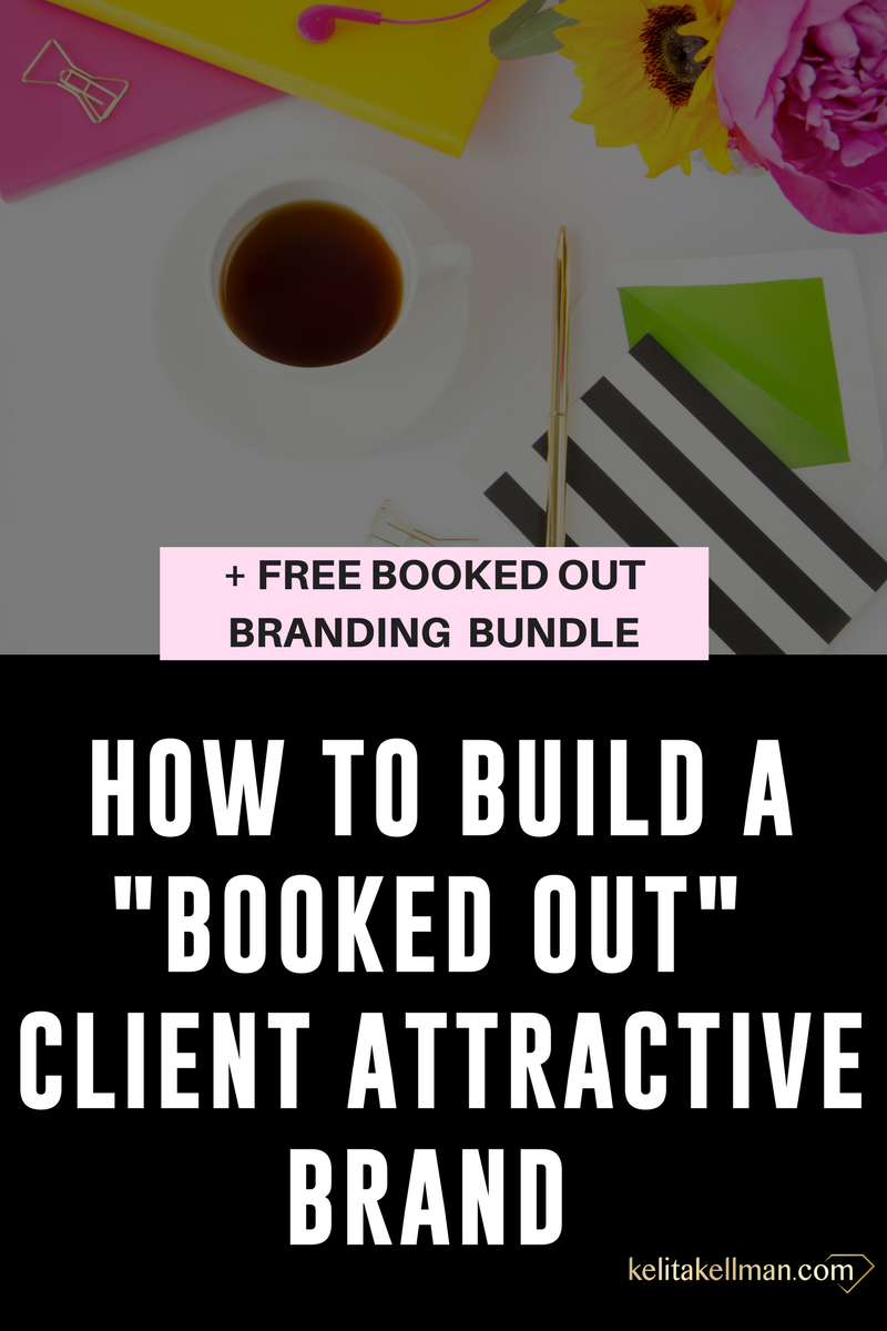 build a booked out client attractive brand