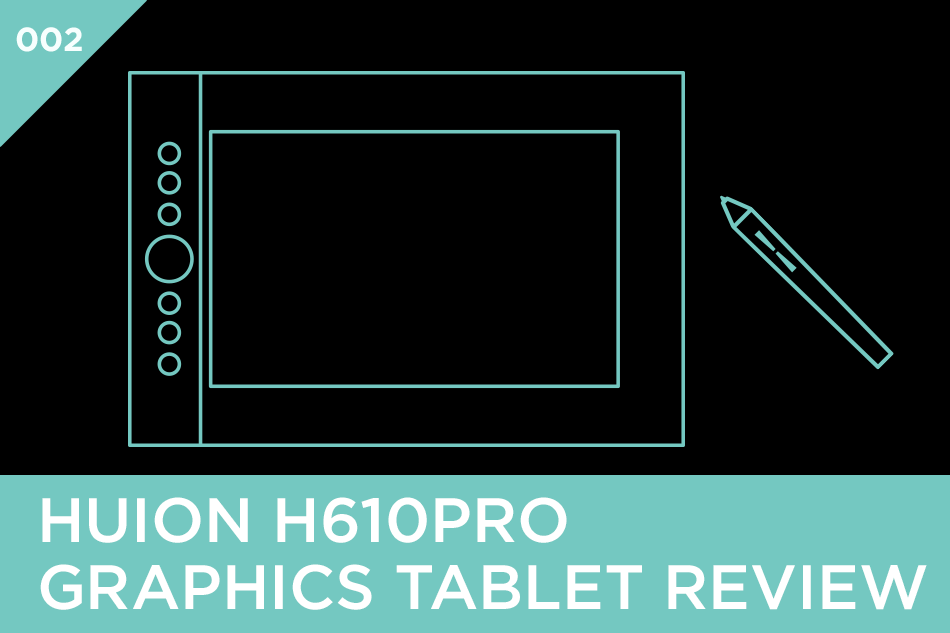 Huion H610PRO Graphics Tablet Review