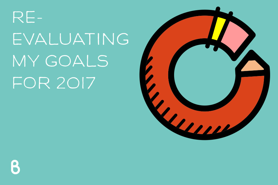 re-evaluating-my-goals-for-2017-01.jpg