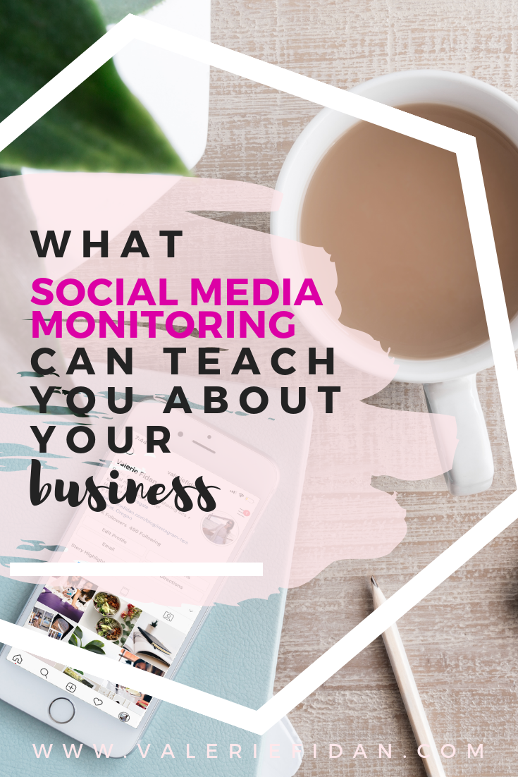 What Social Media Monitoring Can Teach You About Your Business - www.valeriefidan.com