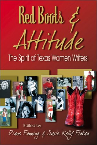 a  mniotic/flow  excerpt in  Red Boots & Attitude: The Spirit Of Texas Women Writers