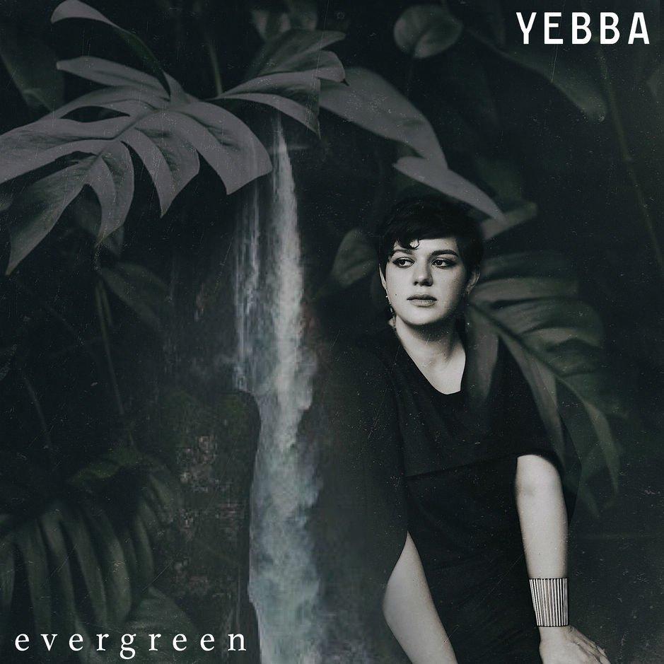 Yebba - Evergreen